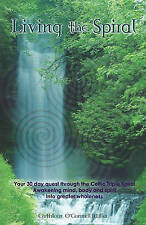 NEW Living the Spiral by Cathleen O'Connell Miller
