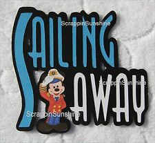 DISNEY Sailing Away Cruise -  Die Cut Title Scrapbook Page Paper Piece - SSFFDeb