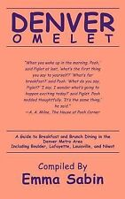 Denver Omelet: A Guide to Breakfast and Brunch Dining in the Denver Metro Area I