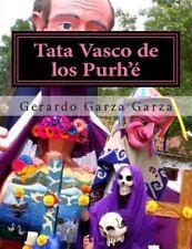 Tata Vasco de Los Purh'é : Dramaturgia para Teatro Multidisciplinario by...