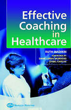 Effective Coaching in Healthcare Practice, 1e by Hadikin BSc(Hons)  Cert Ed  AD