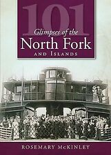 101 Glimpses of the North Fork and Islands (NY), Rosemary McKinley