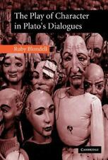 The Play of Character in Plato's Dialogues by Blondell, Ruby
