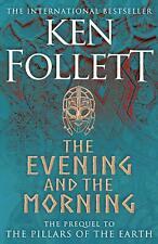 The Evening and the Morning (Kingsbridge Series Prequel) Ken Follett, Paperback