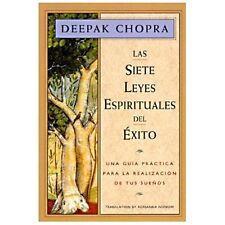 Chopra, Deepak: Las Siete Leyes Espirituales del Exito : Una Guia Practica...