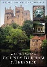 Discovering County Durham & Teesside by Ron Dodsworth, Charlie Emett...