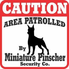 Miniature Pinscher Min Pin Caution Dog Sign -More Avail