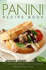 Panini Recipe Book : The Ultimate Panini Press Cookbook You Will Ever Find by...