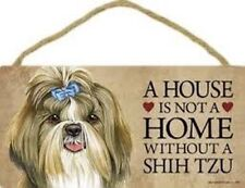 """A House is not a Home without a SHIH TZU W/BOW DOG Sign 5""""x10"""" Wood Plaque S76"""
