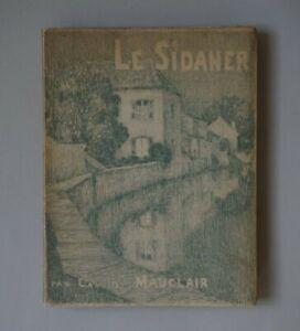 Camille MAUCLAIR - Le SIDANER - 1928 - Avec 2 pointes sèches originales