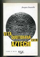 Soustelle# VITA QUOTIDIANA DEGLI AZTECHI#Saggiatore EST