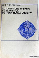 SIMONA GANASSI AGGER AUTOGESTIONE URBANA L'URBANISTICA PER... DEDALO 1977