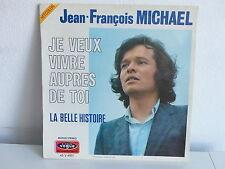 JEAN FRANCOIS MICHAEL Je veux vivre aupres de toi 45 V 4001