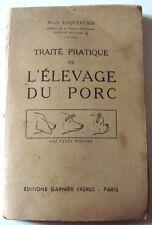 TRAITÉ PRATIQUE D'ÉLEVAGE DU PORC -  (éd. Garnier 1943)  -  Roger Lequertier