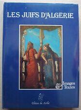 Les Juifs d'Algérie Collectif col Images et textes éd du Scribe 1987