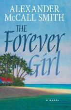 The Forever Girl: A Novel, Alexander McCall Smith, New