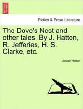The Dove's Nest And Other Tales By J Hatton, R Jefferies, H S Clarke, .