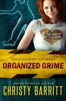 Organized Grime: Squeaky Clean Mysteries, Book 3 by Barritt, Christy Book The
