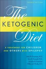 The Ketogenic Diet : A Treatment for Children and Others with Epilepsy