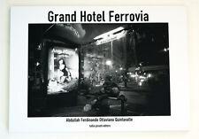 Grand Hotel Ferrovia, libro fotografico - Mexico - Tullio Pironti Editore