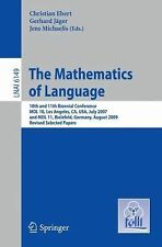 The Mathematics Of Language: 10th And 11th Biennial Conference, Mol 10, Los A...