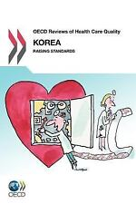 OECD Reviews of Health Care Quality OECD Reviews of Health Care Quality: Korea 2