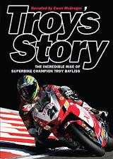 Troy's Story: Troy Bayliss Story