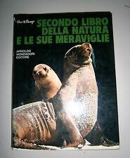 Walt Disney # SECONDO LIBRO DELLA NATURA E LE SUE MERAVIGLIE # Mondadori 1971