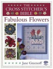 Jane Greenoff, The Cross Stitcher's Bible: Fabulous Flowers, Like New, Hardcover