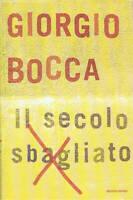 IL SECOLO SBAGLIATO di GIORGIO BOCCA - EDIZIONE MONDADORI 1999