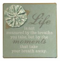 LIFE IS NOT MEASURED... Wooden Wall Plaque with Fabric Flower Applique, 7""