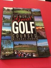 """Wonderful Book """"The World's Great Golf Courses"""" By Michael Hobbs, 1988 Hardback"""