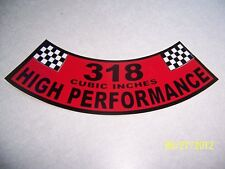 1- 318 Cubic Inches High Performance Air Cleaner Cover Sticker (NEW VINYL)
