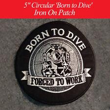 "Large Scuba Patch - Born to Dive 5"" Circular IronOn b/w Classic stitching helmet"