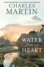 Water from My Heart: A Novel, Martin, Charles