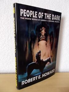 PEOPLE OF THE DARK - THE WEIRD WORKS OF ROBERT E HOWARD VOL 3 - 1st EDITION HB