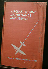 AIRCRAFT ENGINE MAINTENANCE AND SERVICE, DRAKE'S MECHANIC SERIES, 1950 HB 1ST ED