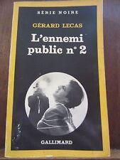 Gérard Lecas: L'ennemi public N°2/ Gallimard Série Noire N°1875