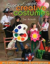 Super-Simple Creative Costumes: Mix & Match Your Way to Make Believe-ExLibrary
