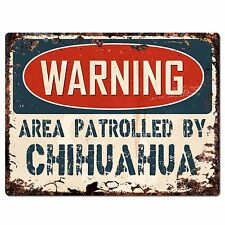 PP2410 WARNING AREA PATROLLED BY CHIHUAHUA Plate Chic Sign Home Store Decor