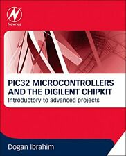 Pic32 Microcontrollers and the Digilent Chipkit, Ibrahim, Dogan,,