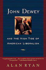 John Dewey: And the High Tide of American Liberalism-ExLibrary