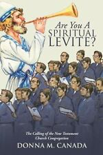 Are You a Spiritual Levite? : The Calling of the New Testament Church...