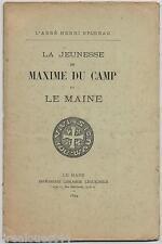 La jeunesse de Maxime du Camp et le Maine Abbé Bruneau 1894