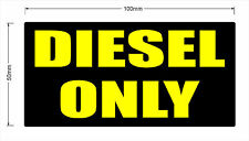 100mm DIESEL ONLY sticker.Vehicle,Truck,Heavy Machinery.Quality fuel resistant!