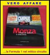 MONZA - STORIE DI UOMINI E MACCHINE (STORIA DELLA FORMULA 1 NEL MITICO CIRCUITO)