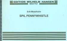 Eric Moseholm-Spil Pennywhistle-Music Book Rare Out Of Print Wilhelm Hansen New!