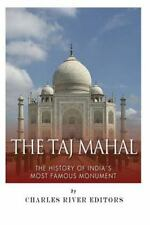 The Taj Mahal: The History of India's Most Famous Monument, Harasta, Jesse, Char