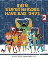 Even Superheroes Have Bad Days by Shelly Becker Book The Fast Free Shipping