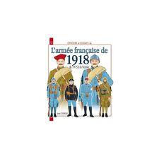 L'ARMEE FRANCAISE DE 1918 - DE 1915 A LA VICTOIRE - poilu verdun TRANCHEE